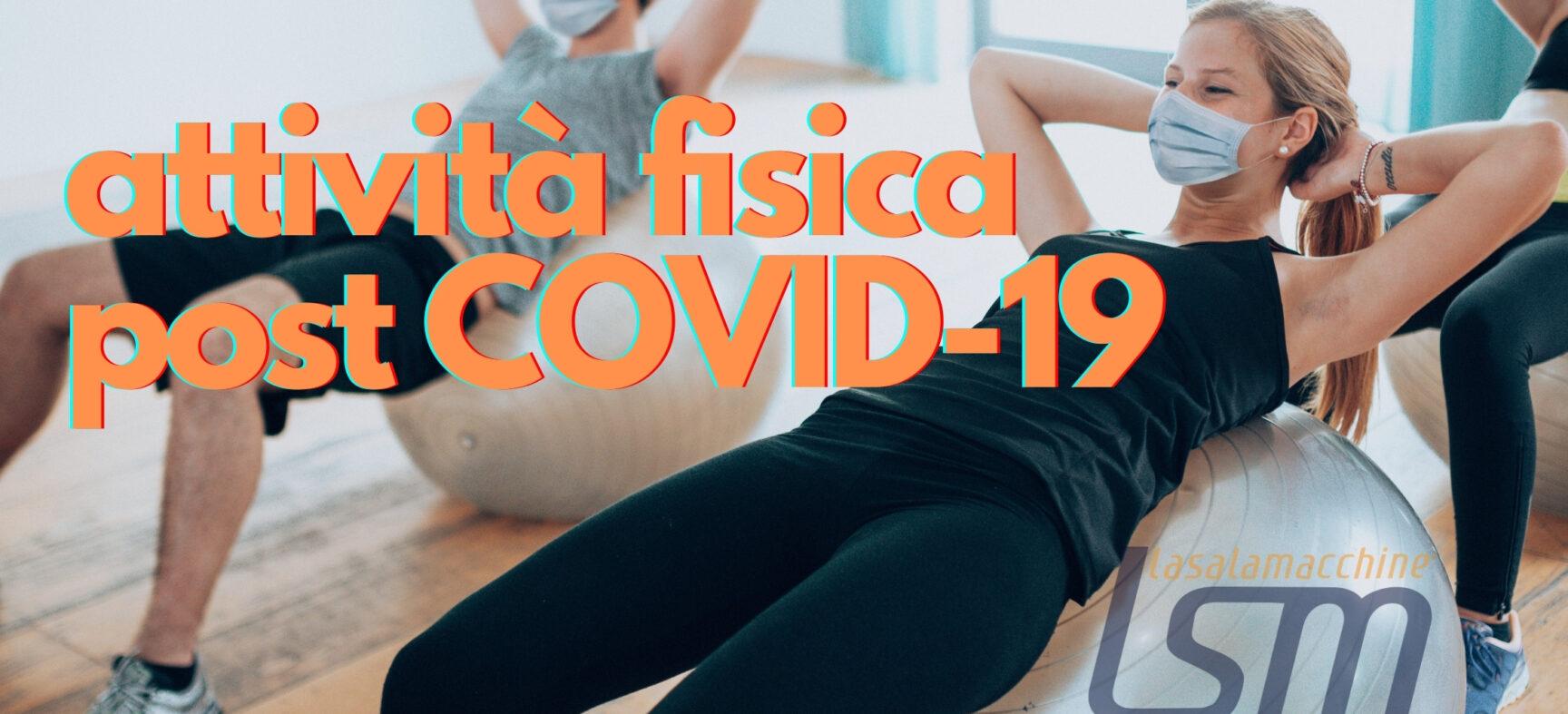 L'importanza dell'esercizio fisico per il recupero post COVID-19